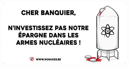 Les banques en Belgique investissent toujours des centaines de millions dans les armes nucléaires !
